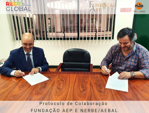 Protocolo de Colaboração NERBE/AEBAL e Fundação AEP | Rede Global Diáspora