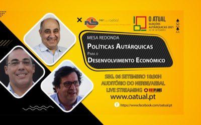 Mesa Redonda | Políticas Autárquicas para o Desenvolvimento Económico | 06 SET